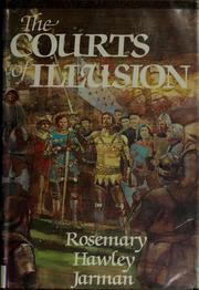The courts of illusion by Rosemary Hawley Jarman