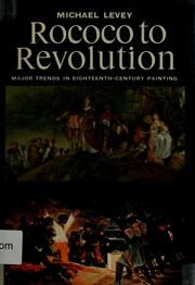 Cover of: Rococo to Revolution by Levey, Michael., Michael Levey