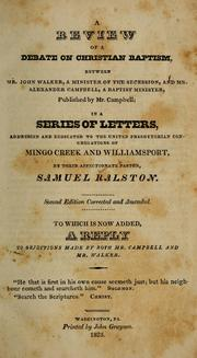A review of a debate on Christian baptism, between Mr. John Walker, a minister of the Secession, and Mr. Alexander Campbell, a Baptist minister, published by Mr. Campbell PDF