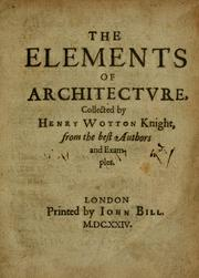 The elements of architecture by Wotton, Henry Sir