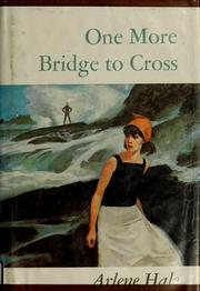 Cover of: One more bridge to cross by Arlene Hale