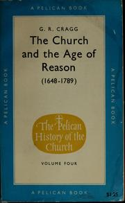 The church and the age of reason, 1648-1789 by Gerald R. Cragg