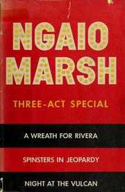 Three-act special; 3 complete mystery novels by Ngaio Marsh