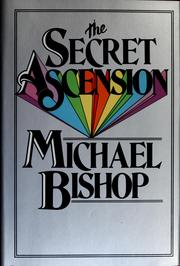 The secret ascension by Michael Bishop, Michael Bishop
