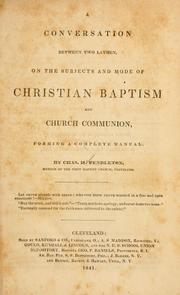 A conversation between two laymen on the subject and mode of Christian baptism and church communion PDF