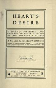 Heart's desire : the story of a contented town, certain peculiar citizens, and two fortunate lovers : a novel PDF