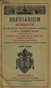 Cover of: Breviarium Romanum ex decreto SS. Concilii Tridentini restitutum, S. Pii V. Pontificis Maximi, jussu editum, Clementis VIII., Urbani VIII. et Leonis XIII. auctoritate recognitum by Catholic Church