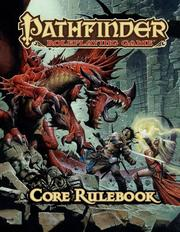 Pathfinder Roleplaying Game Core Rulebook by Jason Bulmahn, James Jacobs, Sean K Reynolds, F.  Wesley Schneider
