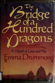 The bridge of a hundred dragons by Emma Drummond