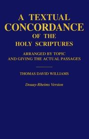 A textual concordance of the Holy Scriptures by Thomas David Williams
