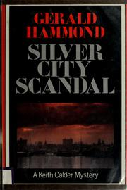 Silver city scandal by Gerald Hammond