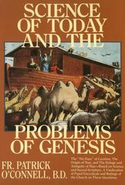 Science of today and the problems of Genesis by Patrick O'Connell