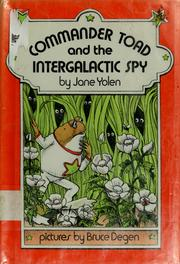 Cover of: Commander Toad and the intergalactic spy by Jane Yolen