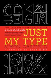 Cover of: Just my type by Simon Garfield