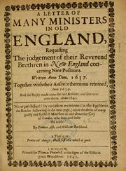 A letter of many ministers in old England, requesting the judgement of their brethren in New England concerning nine positions ; written Anno Dom. 1637 PDF