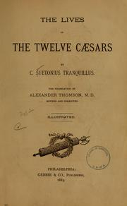 The lives of the twelve Cæsars by Suetonius
