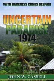 Uncertain Paradise:1974.... With darkness comes despair by John W. Cassell