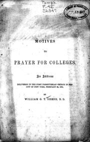 Motives to prayer for colleges by Shedd, William Greenough Thayer