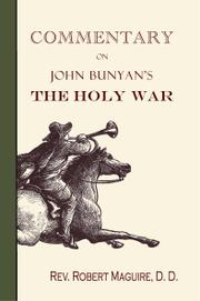Commentary on John Bunyan&#39;s The Holy War by Maguire, Robert