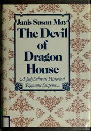Cover of: The devil of Dragon House by Janis Susan May