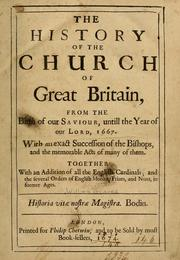 The history of the Church of Great Britain, from the birth of Our Saviour, untill the year of Our Lord, 1667 PDF