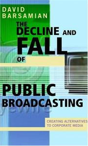The Decline and Fall of Public Broadcasting by David Barsamian