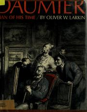 Daumier, man of his time by Oliver Waterman Larkin