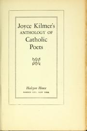 Joyce Kilmer's anthology of Catholic poets by Joyce Kilmer