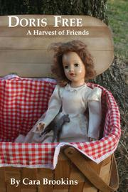Doris Free A Harvest of Friends by Cara Brookins