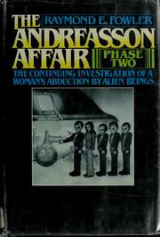 Cover of: The Andreasson affair, phase two | Raymond E. Fowler