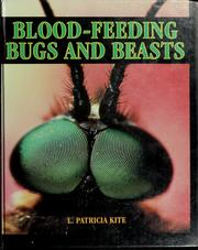 Blood-feeding bugs and beasts by L. Patricia Kite