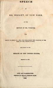 Speech of Mr. Wright, of New York, on the motion of Mr. Webster for leave to bring in a bill for prolonging the charter of the Bank of the United States PDF