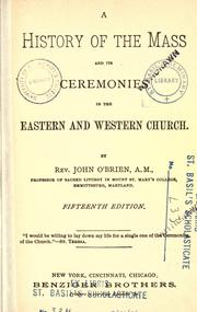 A history of the mass and its ceremonies in the eastern and western church by O'Brien, John