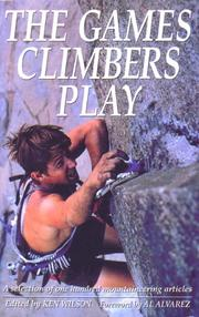 The Games Climbers Play by Ken Wilson
