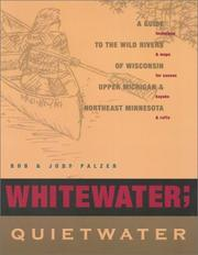 Whitewater, quietwater by Bob Palzer