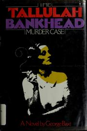 Cover of: The Tallulah Bankhead murder case by George Baxt, George Baxt