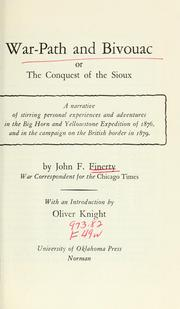 War-path and bivouac ; or, The Conquest of the Sioux by Finerty, John Frederick, 1846-1908., Finerty, John Frederick, 1846-1908