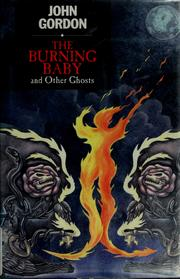 Cover of: The burning baby and other ghosts by Gordon, John