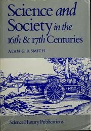 Science and society in the sixteenth and seventeenth centuries by Alan Gordon Rae Smith