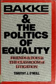 Bakke & the politics of equality by Timothy J. O'Neill