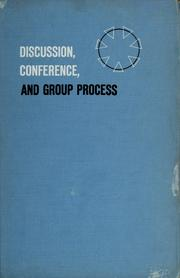 Discussion, conference, and group process by Halbert E. Gulley