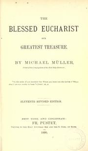 The Blessed Eucharist, our greatest treasure by Michael Müller