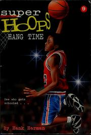 Hang time by Hank Herman