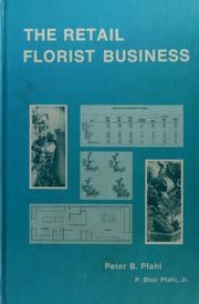 The retail florist business by Peter Blair Pfahl
