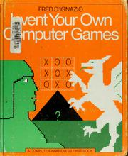 Invent your own computer games by Fred D'Ignazio