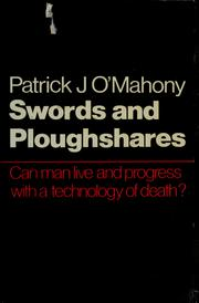 Swords and ploughshares by Patrick J. O'Mahony