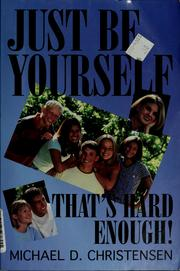 Just be yourself---that's hard enough! PDF
