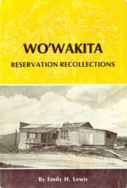 Wo'wakita Reservation recollections by Emily H. Lewis