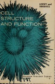 Cell structure and function by Ariel G. Loewy, Philip Siekevitz