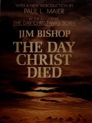 The day Christ died by Bishop, Jim